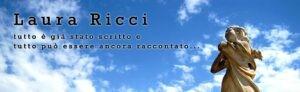 Laura Ricci - Tutto è già stato scritto e tutto può essere ancora raccontato...